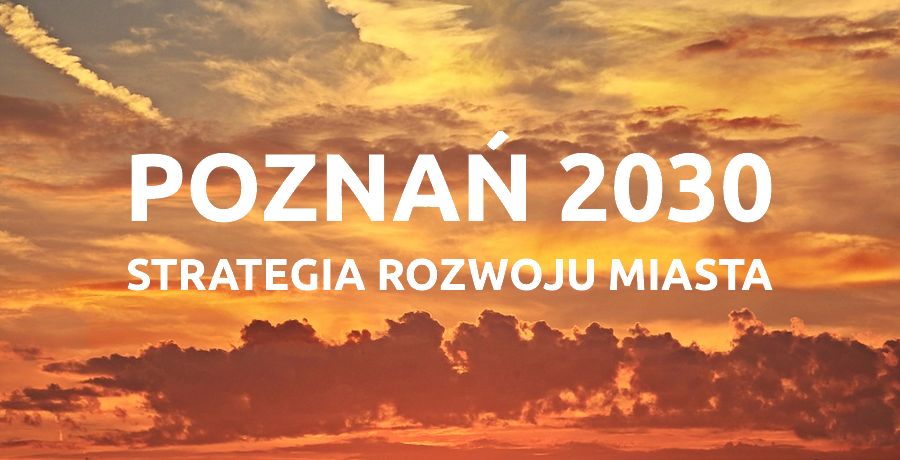 Poznań 2030 Strategia Rozwoju Miasta